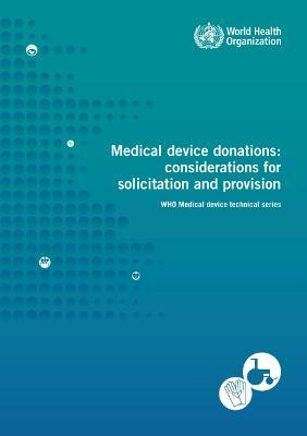 Medical Device Donations  Consideration for Solicitation and Provision