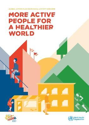 Global action plan on physical activity 2018-2030  more active people forhealthier world