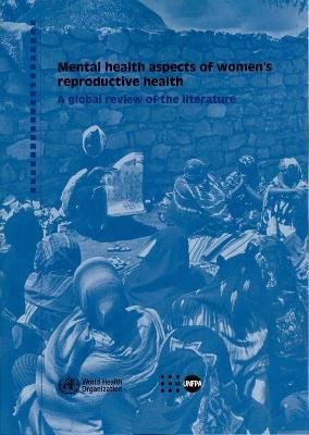 Mental Health Aspects of Women's Reproductive Health  A Global Review of the Literature