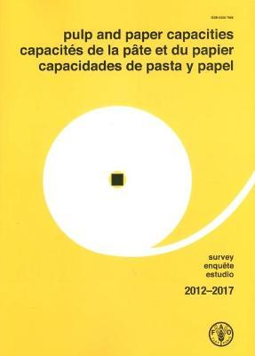 Pulp and Paper Capacities: Survey 2012-2017