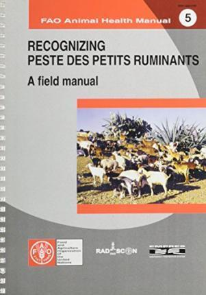 Recognizing Peste des Petits Ruminants: A Field Manual (FAO Animal Health Manual)