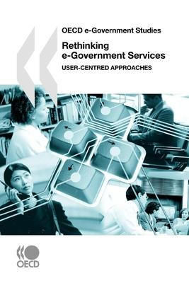 Rethinking e-Government Services: User-Centered Approaches