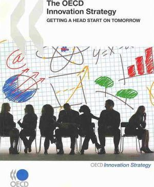 The OECD Innovation Strategy  Getting a Head Start on Tomorrow