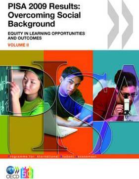 PISA 2009 Results: Overcoming Social Background Equity in Learning Opportunities and Outcomes