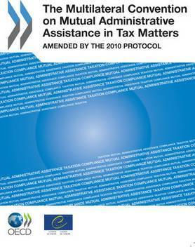 The Multilateral Convention on Mutual Administrative Assistance in Tax Matters  Amended  the 2010 Protocol