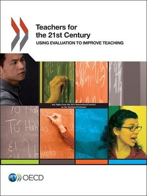 Teachers for the 21st century  using evaluation to improve teaching