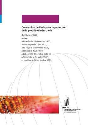 Convention de Paris Pour La Protection de La Propriete Industrielle