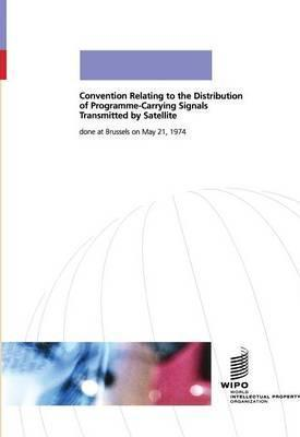 Convention Relating to the Distribution of Programme-Carrying Signals Transmitted by Satellite