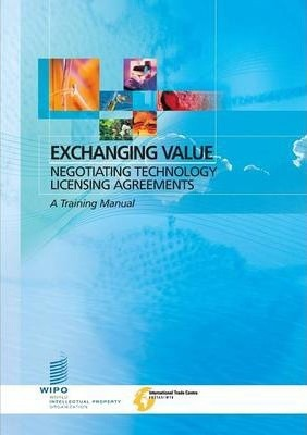 Exchanging Value - Negotiating Technology Licensing Agreements