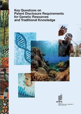 Key Questions on Patent Disclosure Requirements for Genetic Resources and Traditional Knowledge
