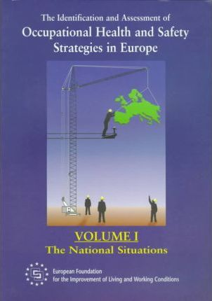 Policies on Heatlh and Safety in Thirteen Countries of the EU The National Situations v. 1