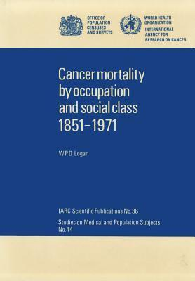 Cancer Mortality  Occupation and Social Class, 1851-1971