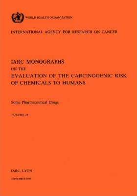 Some Pharmaceutical Drugs: IARC Monographs on the Evaluation of Carcinogenic Risks to Humans