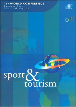 Sport and Tourism  1st World Conference, Barcelona, Spain 22-23 February 2001