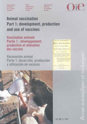 Animal Vaccination : Development, Production, and Use of Vaccines