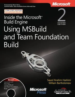 Inside the Microsoft Build Engine Using Msbuild and Team Foundation Build, 2nd Edition