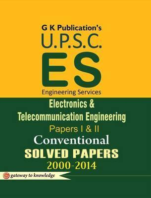 Upsc (Es) Electronics & Telecommunication Engg. Conventional Solved Paper (2000-2014)
