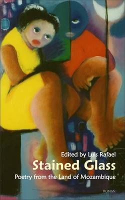 Stained Glass: Poetry from the Land of Mozambique (Low-price Edition)
