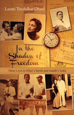Love and Freedom - Three Lives in Hitler's Germany and Gandhi's India