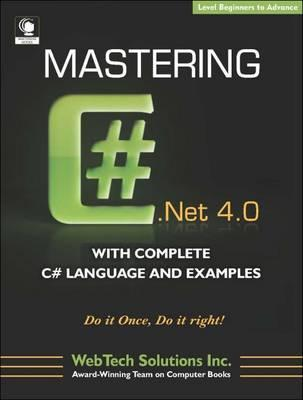 Mastering C# 4.0 with Complete C# Language and Examples