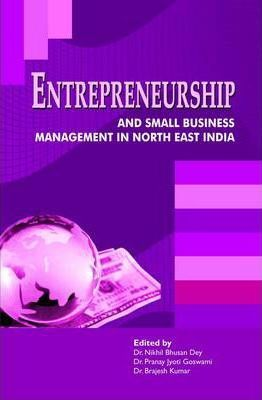 Entrepreneurship and Small Business Management in North East India