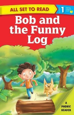 All Set To Read Bob And The Funny Log Level 1