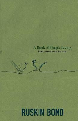 A Book of Simple Living  Brief Notes from the Hills