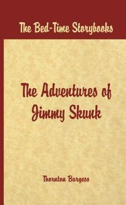 Bed Time Stories -  The Adventures of Jimmy Skunk