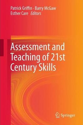 Assessment and Teaching of 21st Century Skills 2012