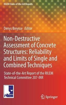 non destructive assessment of concrete structures reliability and limits of single and combined techniques breysse denys