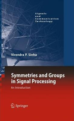 Symmetries and Groups in Signal Processing: An Introduction