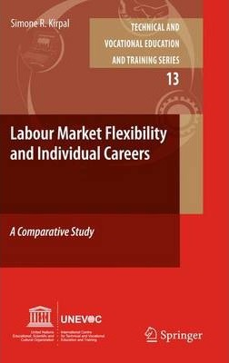 Labour Market Flexibility and Individual Careers. A Comparative Study - Simone R. Kirpal