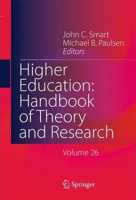 Higher Education: Handbook of Theory and Research: Volume 26