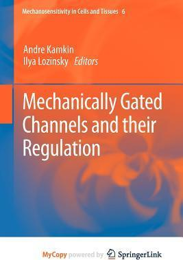 Mechanically Gated Channels and Their Regulation