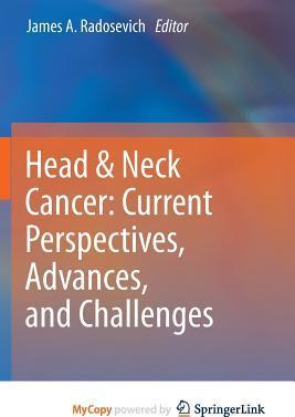Head & Neck Cancer  Current Perspectives, Advances, and Challenges