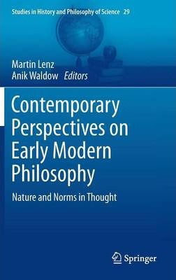 Contemporary Perspectives on Early Modern Philosophy  Nature and Norms in Thought