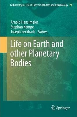 Life on Earth and other Planetary Bodies