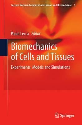 Biomechanics of Cells and Tissues: Experiments, Models and Simulations