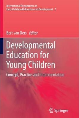 Developmental Education for Young Children: Concept, Practice and Implementation
