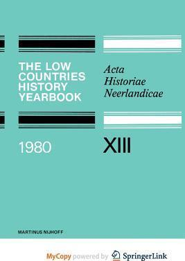 The Low Countries History Yearbook 1980