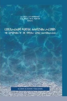 Experimental Acoustic Inversion Methods for Exploration of the Shallow Water Environment