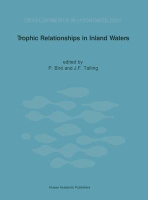Trophic Relationships in Inland Waters  Proceedings of an International Symposium held in Tihany (Hungary), 1-4 September 1987