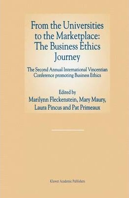 From the Universities to the Marketplace: The Business Ethics Journey