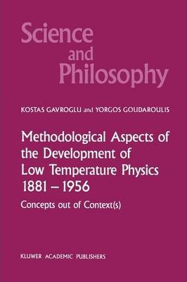 Methodological Aspects of the Development of Low Temperature Physics 1881-1956
