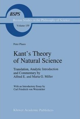 Kant's Theory of Natural Science Translation, Analytic Introduction and Commentary by Alfred E. and Maria G. Miller