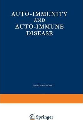 Auto-Immunity and Auto-Immune Disease  A survey for physician or biologist