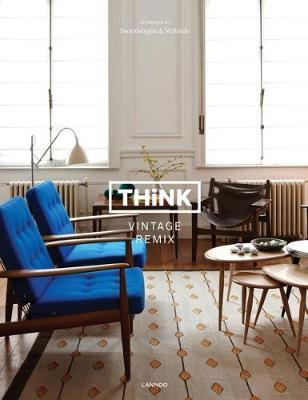 Think Vintage Remix : Interiors by Swimberghe & Verlinde