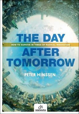 The Day After Tomorrow: How to Survive in Times of Radical Innovation