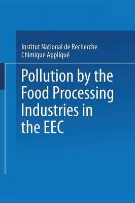 Pollution by the Food Processing Industries in the EEC: In the Canning, Beet Sugar, Potato Starch and Grain Starch Sectors