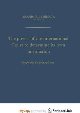 The Power of the International Court to Determine Its Own Jurisdiction